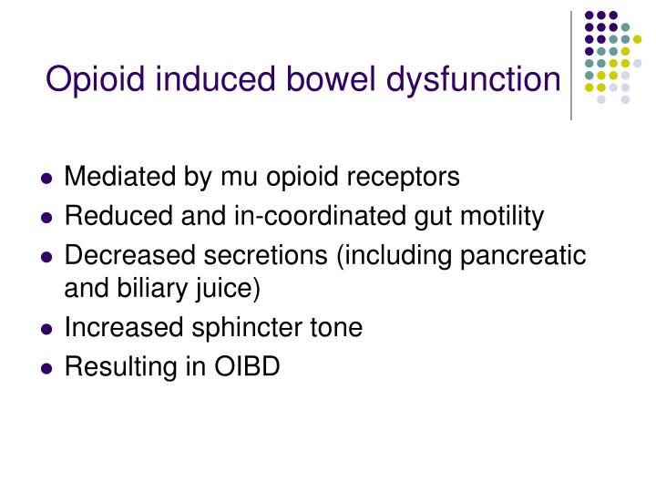 Opioid induced bowel dysfunction