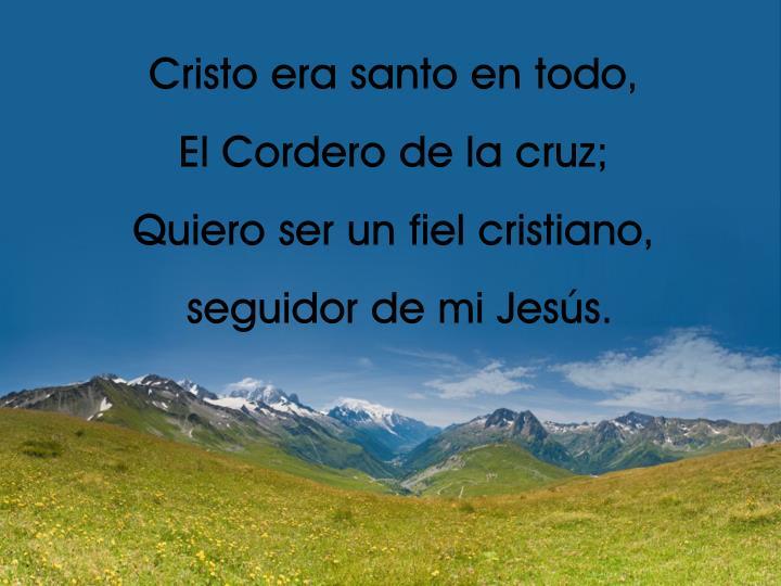 Cristo era santo en todo,