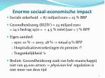 enorme sociaal economische impact