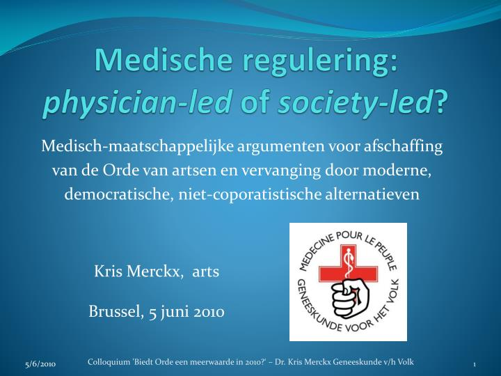 Medische regulering physician led of society led
