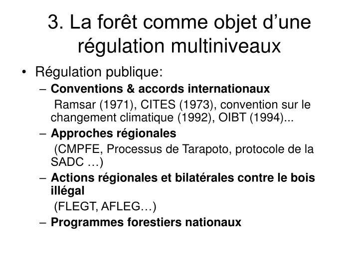 3. La forêt comme objet d'une régulation multiniveaux