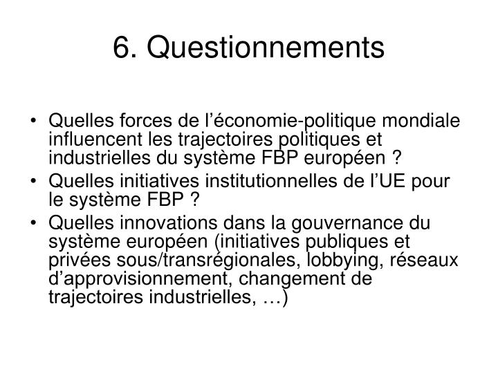 6. Questionnements
