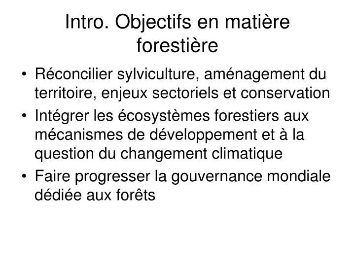 Intro. Objectifs en matière forestière
