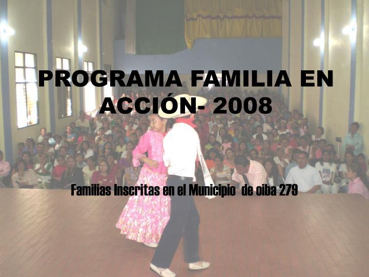 PROGRAMA FAMILIA EN ACCIÓN- 2008