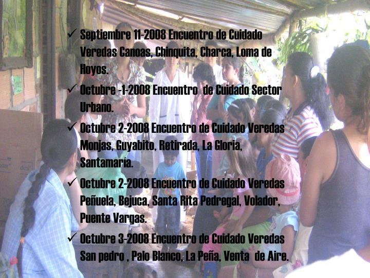 Septiembre 11-2008 Encuentro de Cuidado Veredas Canoas, Chinquita, Charca, Loma de Hoyos.