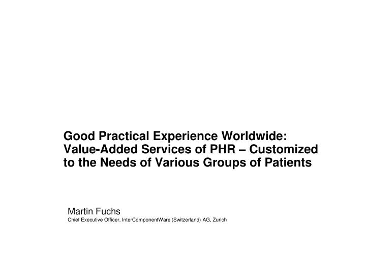 Good Practical Experience Worldwide: Value-Added Services of PHR