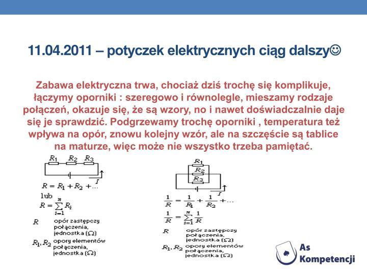 11.04.2011 – potyczek elektrycznych ciąg dalszy