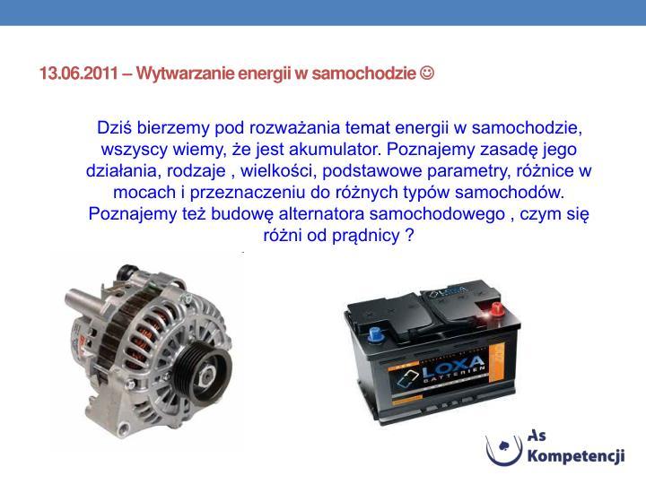 13.06.2011 – Wytwarzanie energii w samochodzie