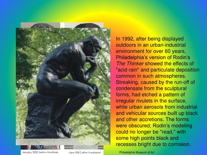 In 1992, after being displayed outdoors in an urban-industrial environment for over 60 years, Philadelphia's version of Rodin's