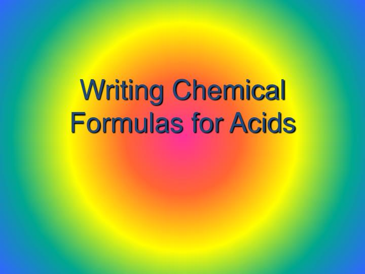 Writing Chemical Formulas for Acids