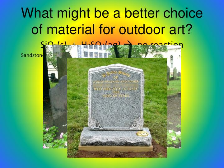 What might be a better choice of material for outdoor art?