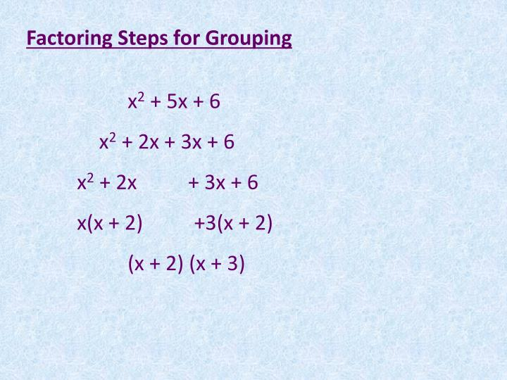 Factoring Steps for Grouping
