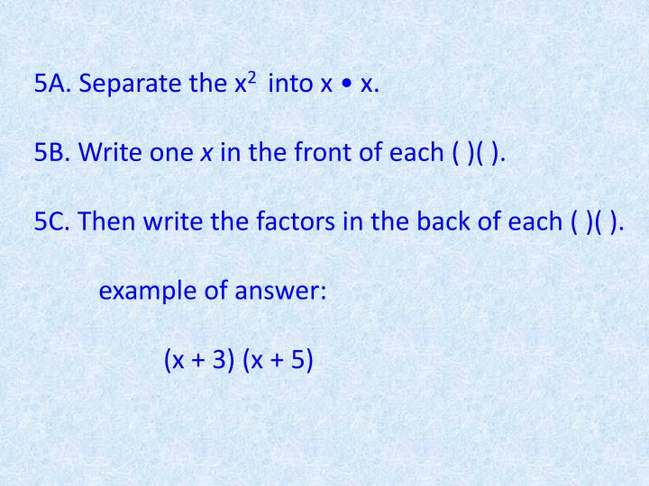 5A. Separate the x