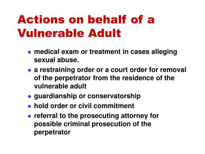 Actions on behalf of a Vulnerable Adult