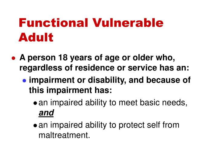 Functional Vulnerable Adult