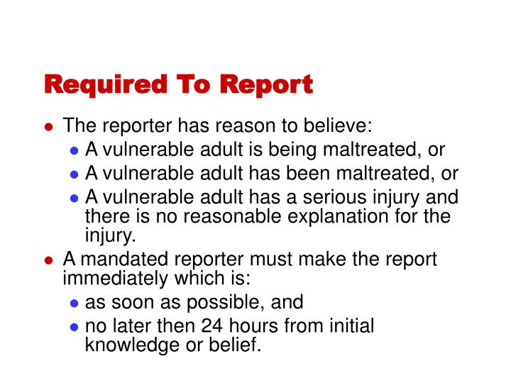 Required To Report