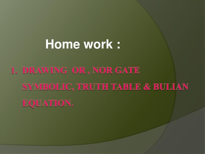 Home work :