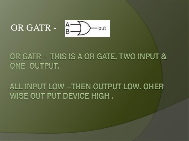 OR GATR -