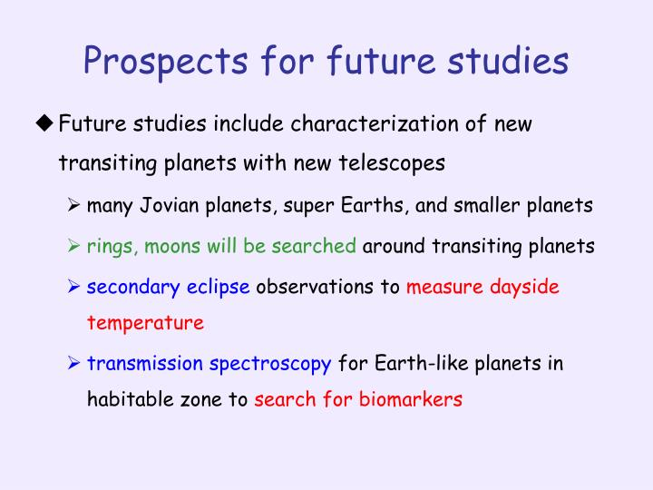 Prospects for future studies