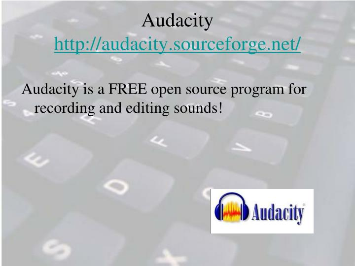 Audacity http audacity sourceforge net