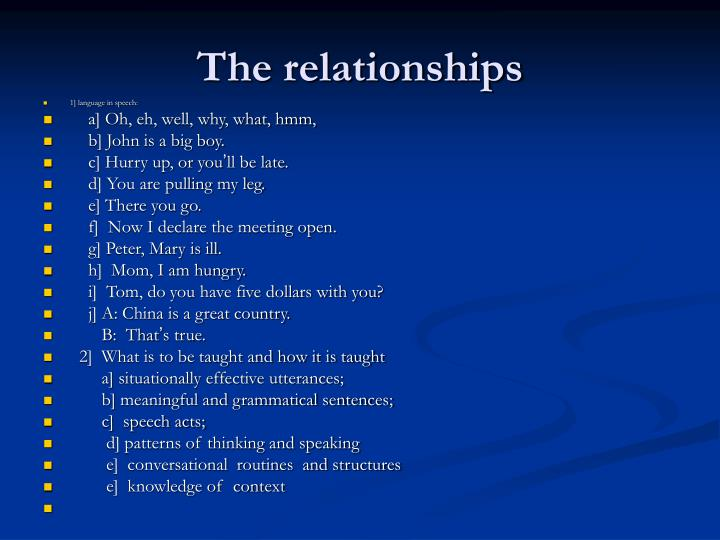 The relationships