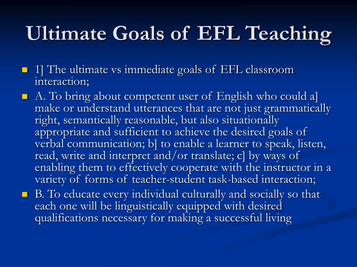 Ultimate goals of efl teaching