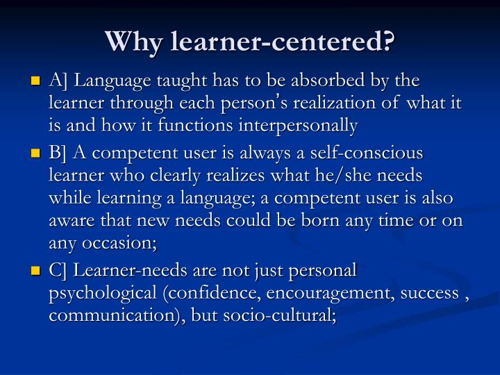 Why learner-centered?