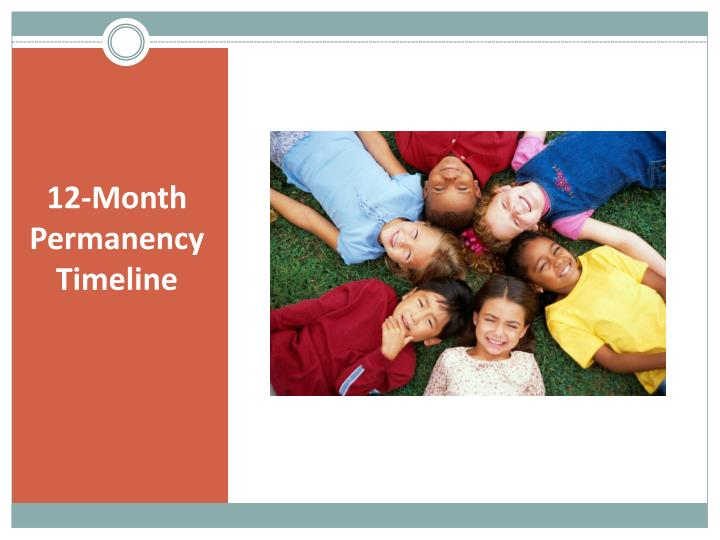 12-Month Permanency Timeline