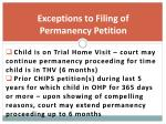 exceptions to filing of permanency petition