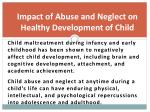 impact of abuse and neglect on healthy development of child1