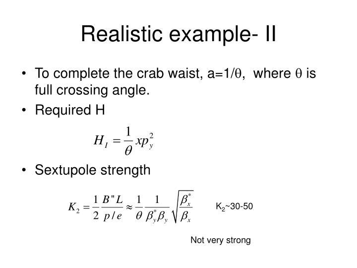 Realistic example- II