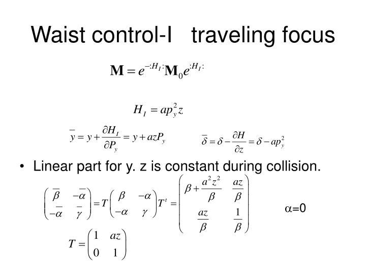 Waist control-I   traveling focus