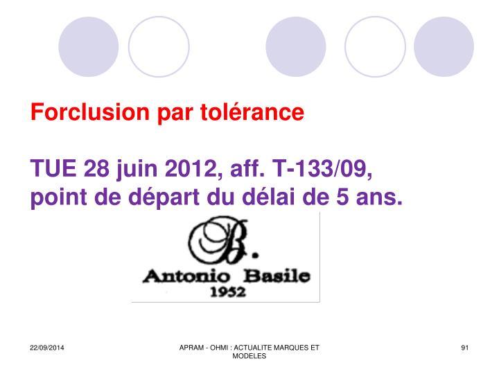 Forclusion par tolérance