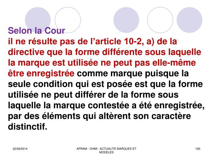 Selon la Cour