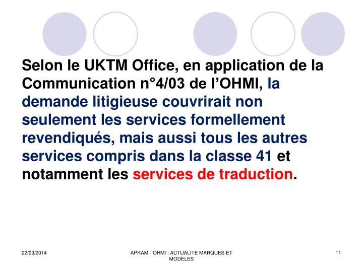 Selon le UKTM Office, en application de la Communication n4/03 de lOHMI,