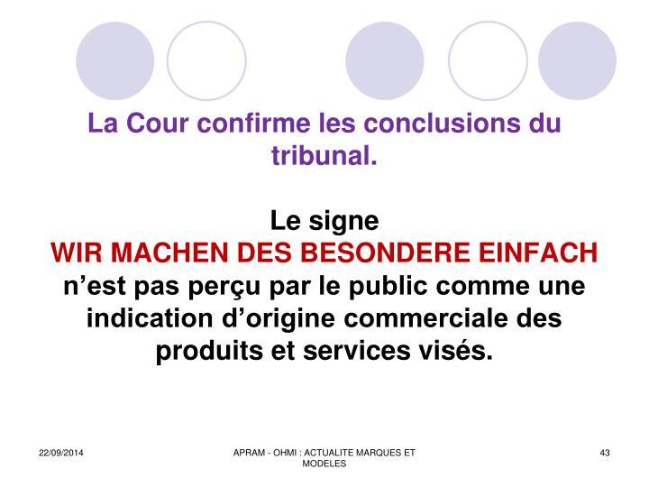 La Cour confirme les conclusions du tribunal.