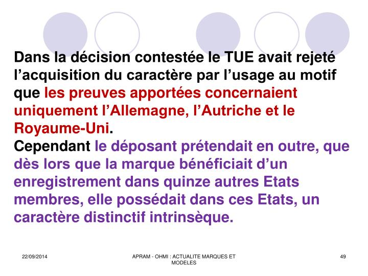 Dans la dcision conteste le TUE avait rejet lacquisition du caractre par lusage au motif que