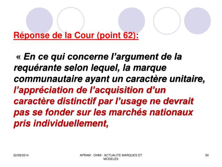 Réponse de la Cour (point 62):