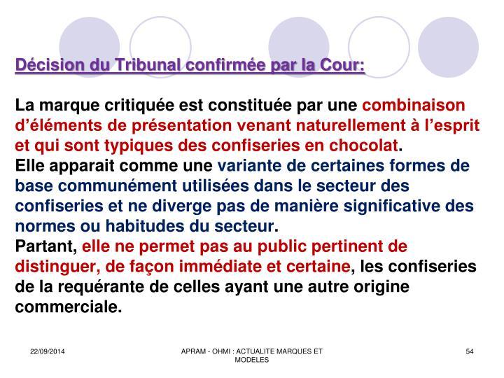 Décision du Tribunal confirmée par la Cour: