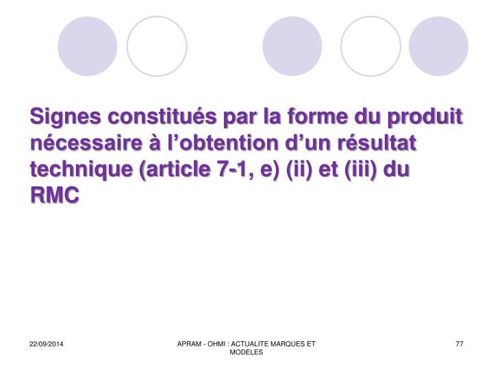 Signes constitus par la forme du produit ncessaire  lobtention dun rsultat technique (article 7-1, e) (ii) et (iii) du RMC