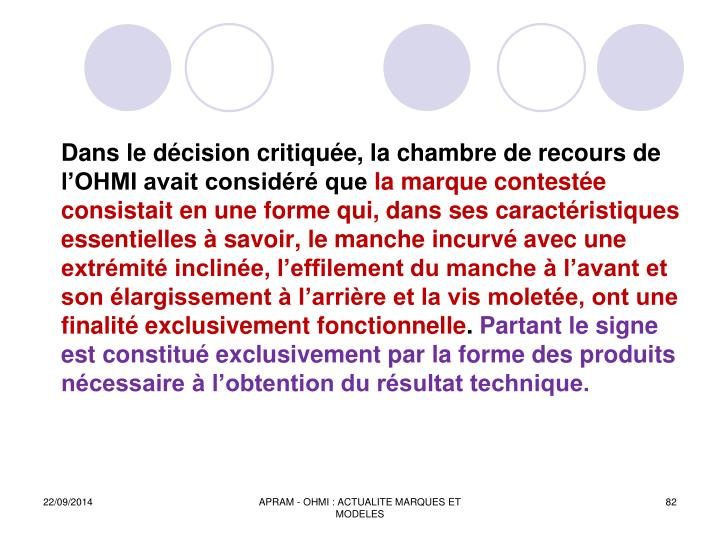 Dans le décision critiquée, la chambre de recours de l'OHMI avait considéré que