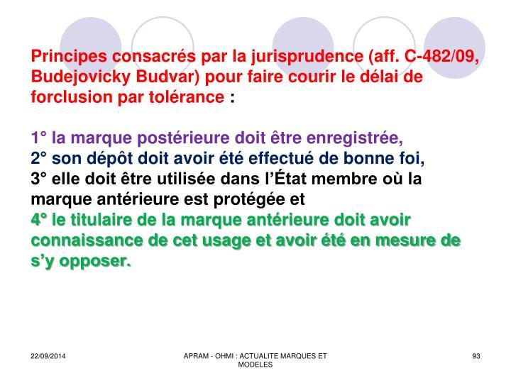 Principes consacrs par la jurisprudence (aff. C-482/09,