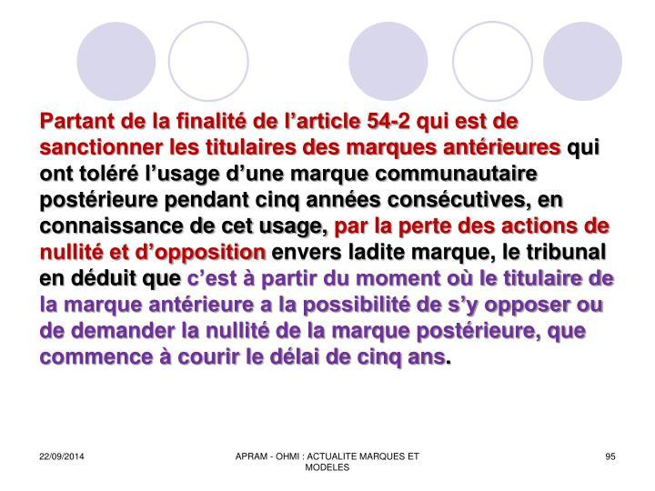 Partant de la finalité de l'article 54-2 qui est de sanctionner les titulaires des marques antérieures