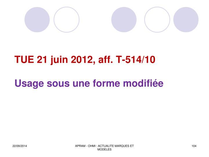 TUE 21 juin 2012, aff. T-514/10