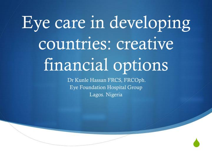 Eye care in developing countries creative financial options