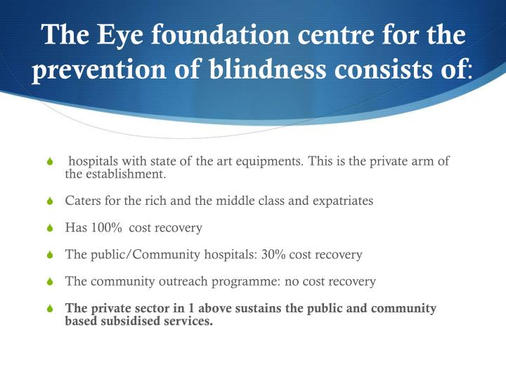 The Eye foundation centre for the prevention of blindness consists of