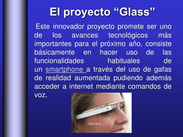 """El proyecto """"Glass"""""""