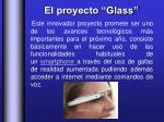 el proyecto glass