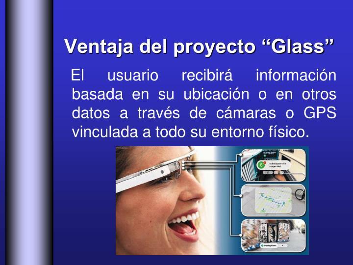 "Ventaja del proyecto ""Glass"""