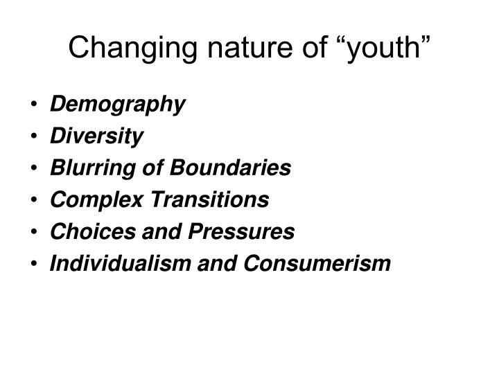 Changing nature of youth
